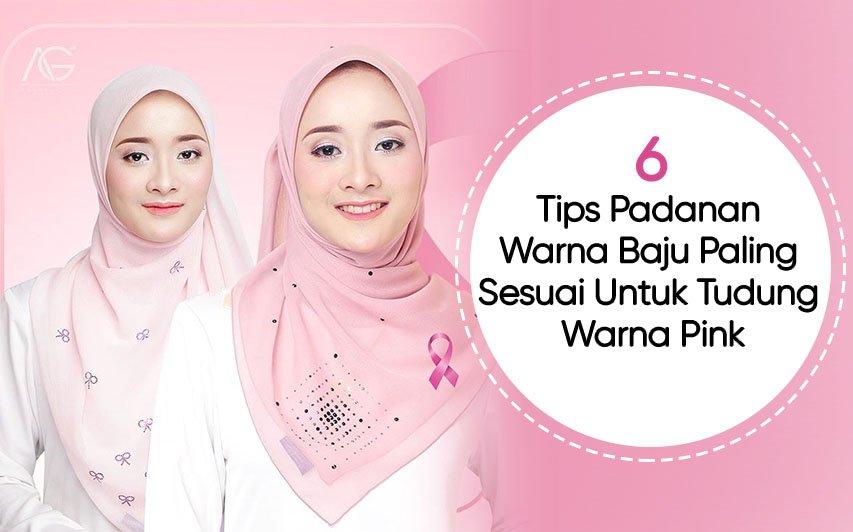 6 Tips Padanan Warna Baju Paling Sesuai Untuk Tudung Warna Pink