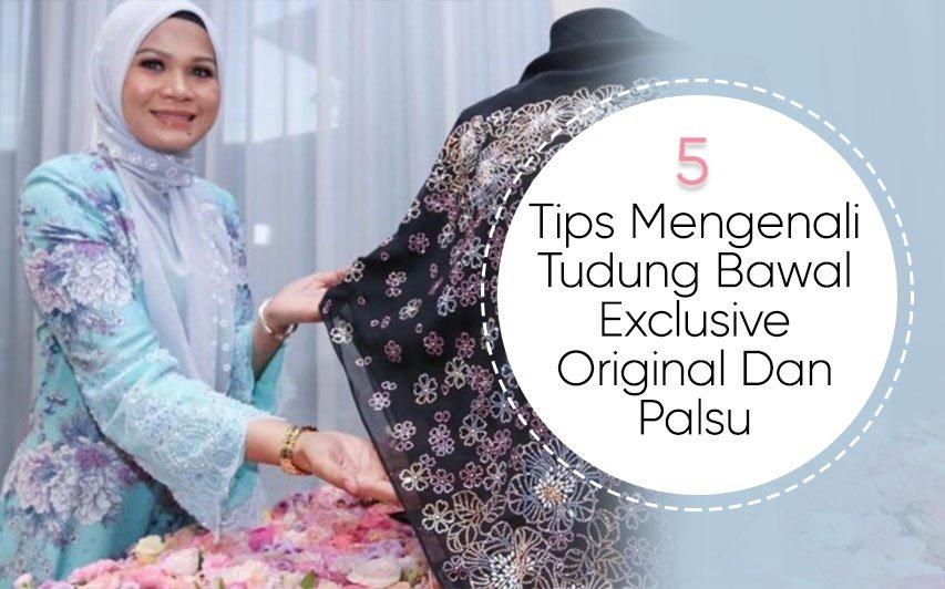Tips Mengenali Tudung Bawal Exclusive Original Dan Palsu