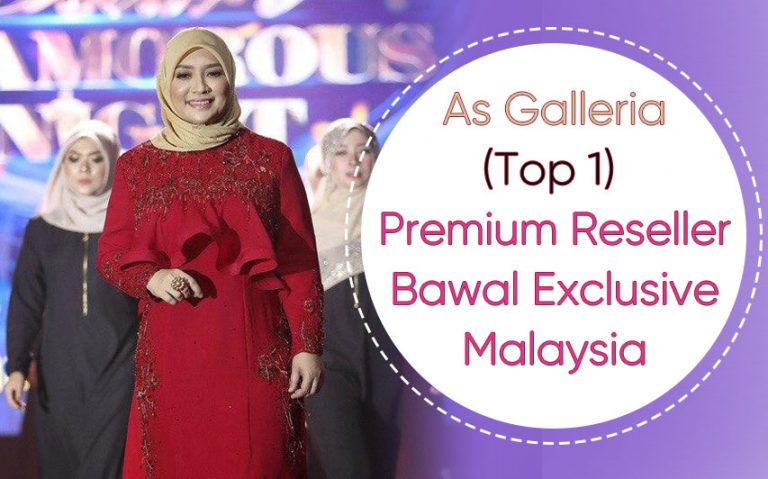 As Galleria (Top1) Premium Reseller Bawal Exclusive Malaysia